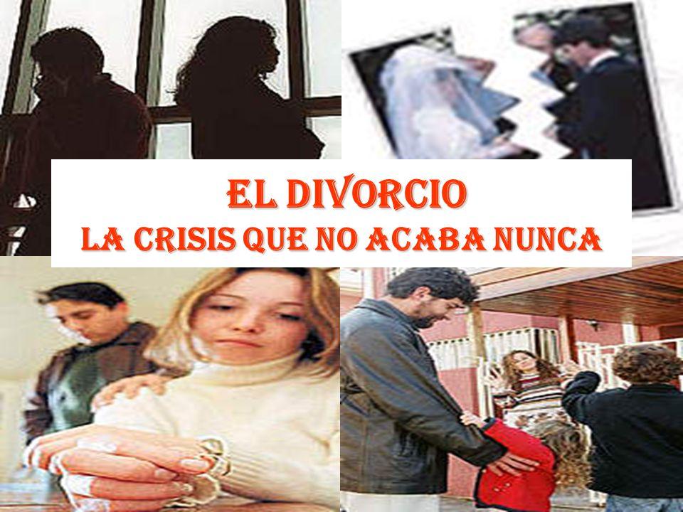 El DIVORCIO La Crisis que no acaba nunca