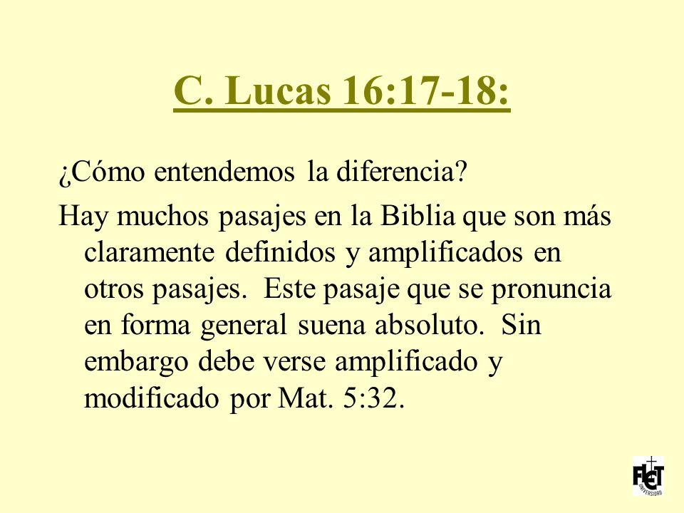 C. Lucas 16:17-18: ¿Cómo entendemos la diferencia