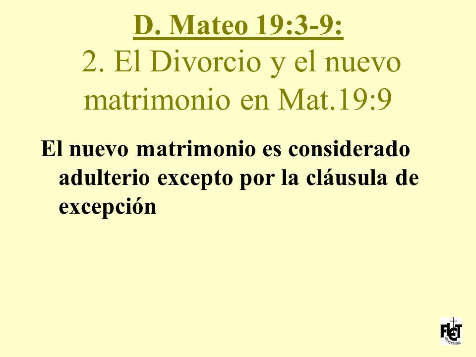 D. Mateo 19:3-9: 2. El Divorcio y el nuevo matrimonio en Mat.19:9