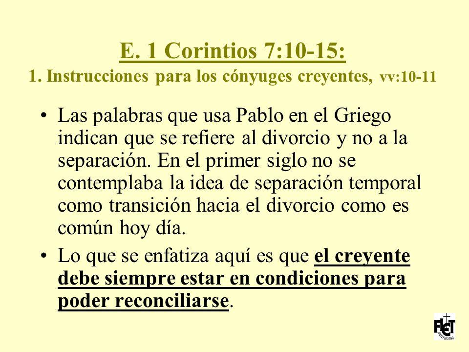 E. 1 Corintios 7:10-15: 1. Instrucciones para los cónyuges creyentes, vv:10-11