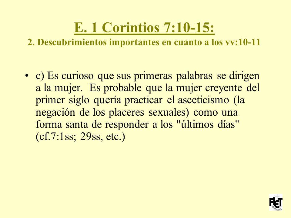 E. 1 Corintios 7:10-15: 2. Descubrimientos importantes en cuanto a los vv:10-11