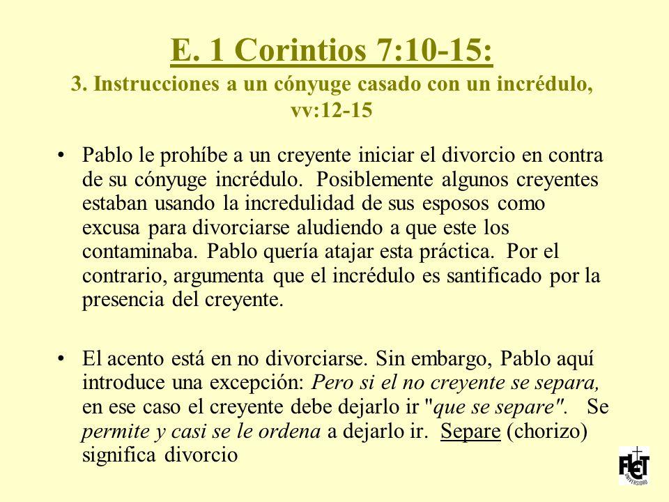 E. 1 Corintios 7:10-15: 3. Instrucciones a un cónyuge casado con un incrédulo, vv:12-15
