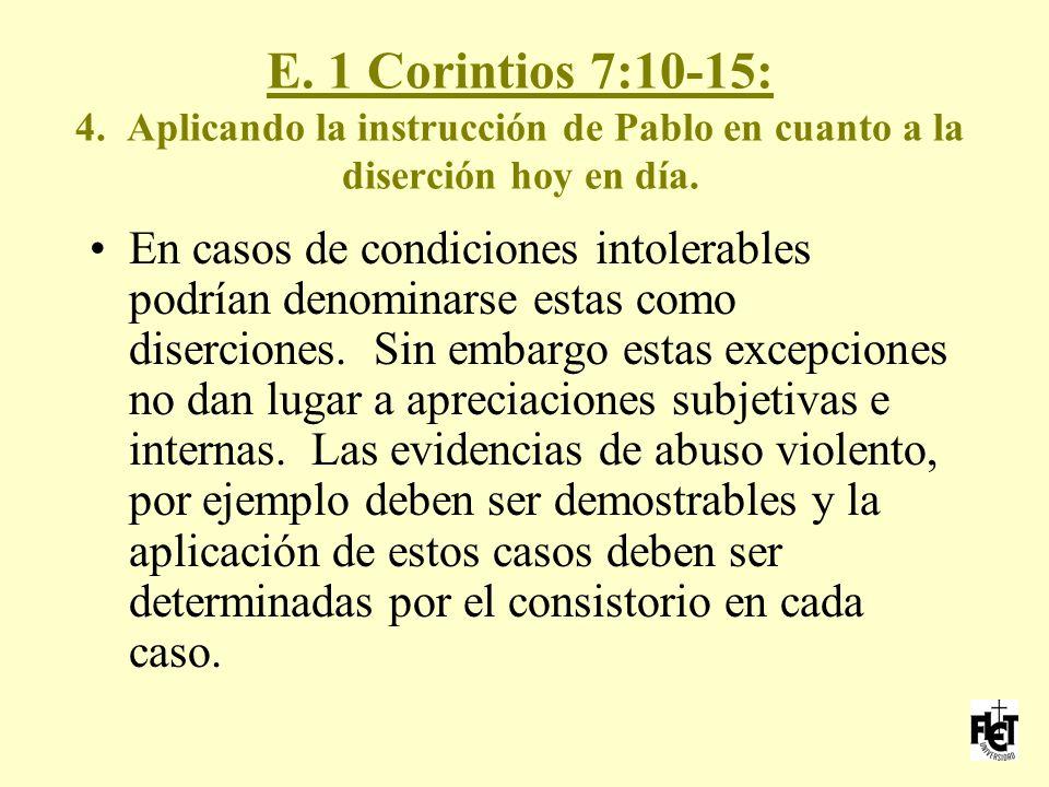 E. 1 Corintios 7:10-15: 4. Aplicando la instrucción de Pablo en cuanto a la diserción hoy en día.