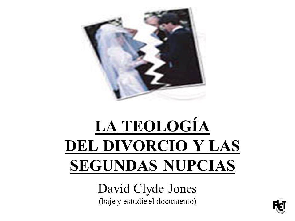 LA TEOLOGÍA DEL DIVORCIO Y LAS SEGUNDAS NUPCIAS