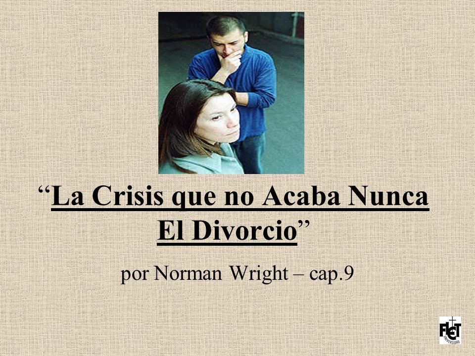 La Crisis que no Acaba Nunca El Divorcio