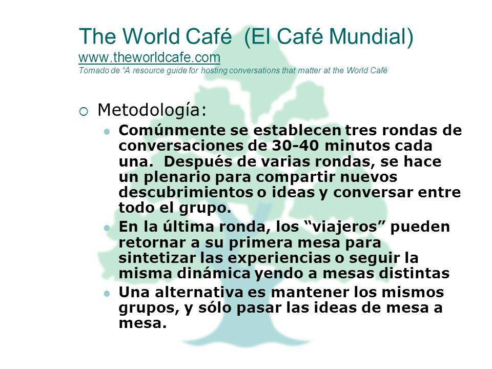 The World Café (El Café Mundial) www. theworldcafe