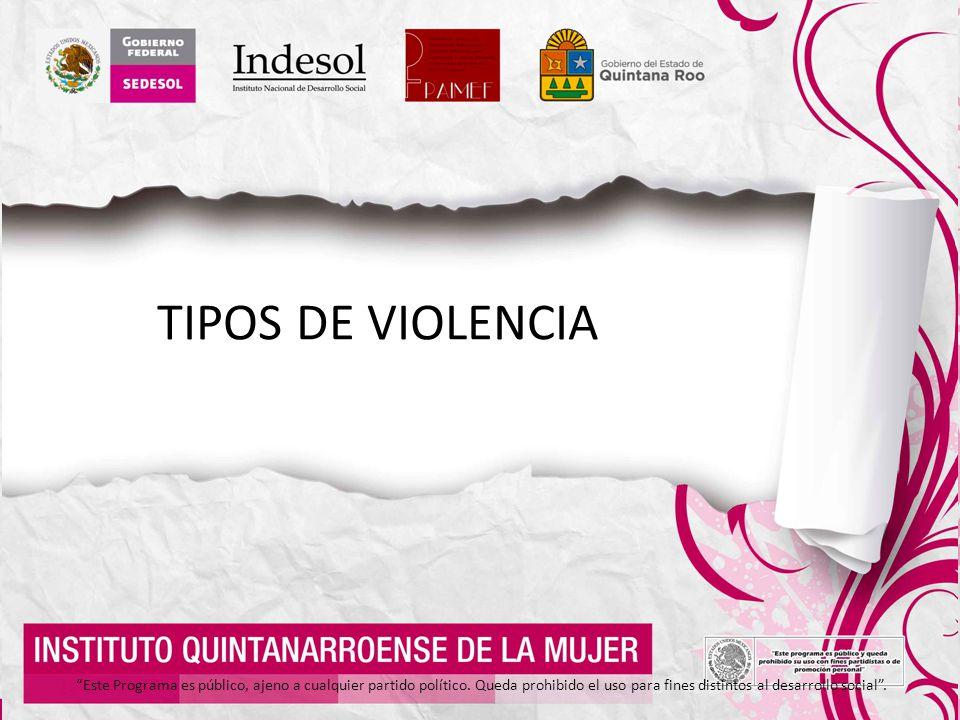 TIPOS DE VIOLENCIA Este Programa es público, ajeno a cualquier partido político.