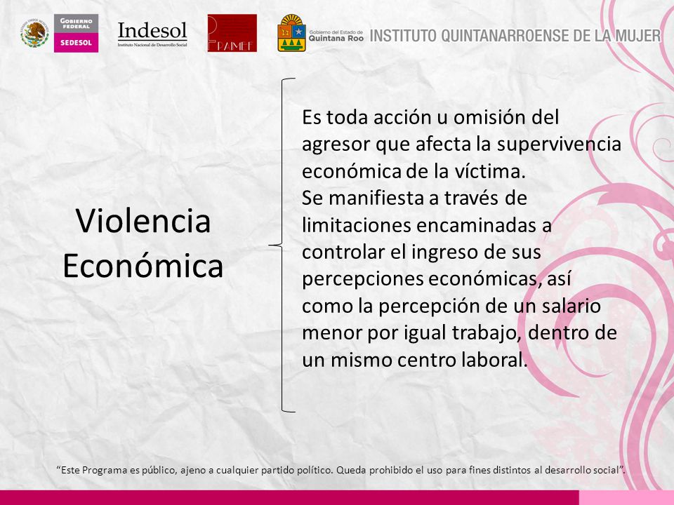 Es toda acción u omisión del agresor que afecta la supervivencia económica de la víctima.