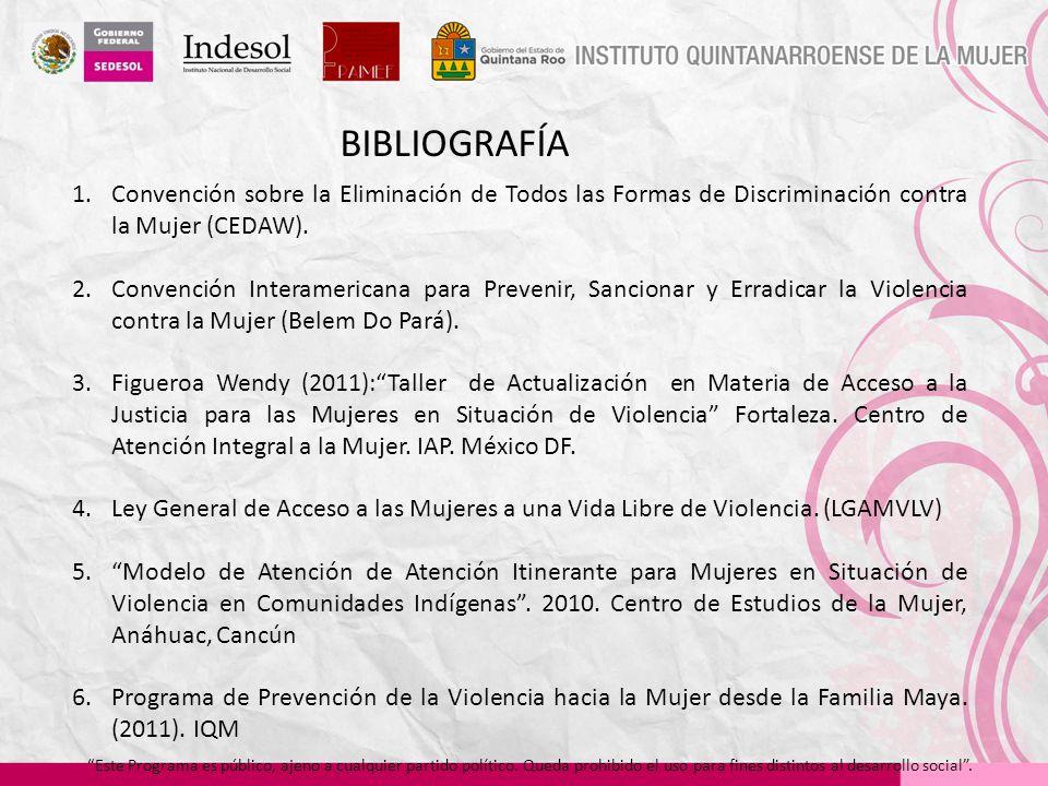 BIBLIOGRAFÍA Convención sobre la Eliminación de Todos las Formas de Discriminación contra la Mujer (CEDAW).