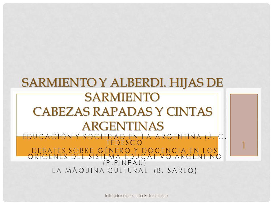 Sarmiento y alberdi. Hijas de Sarmiento Cabezas rapadas y cintas argentinas