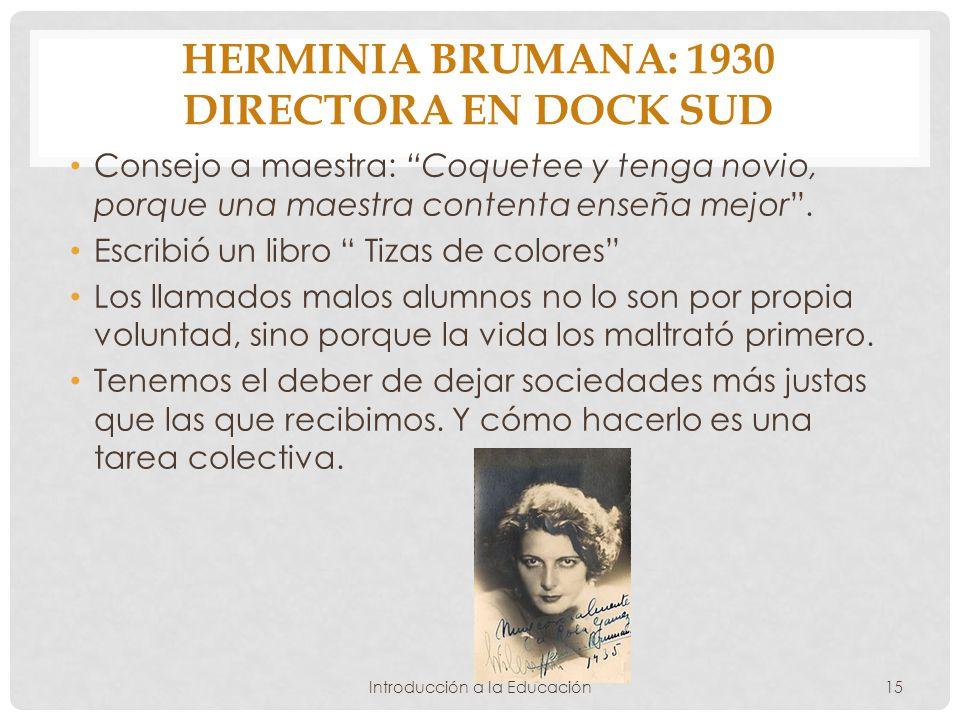 Herminia Brumana: 1930 Directora en Dock Sud