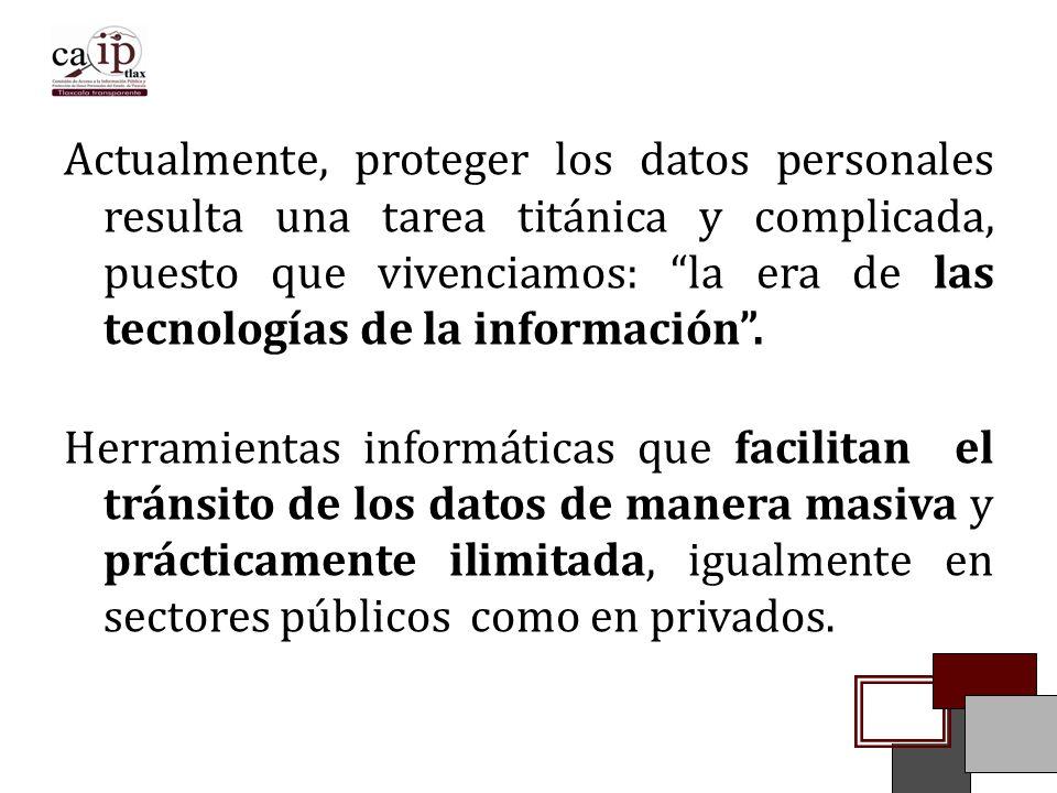 Actualmente, proteger los datos personales resulta una tarea titánica y complicada, puesto que vivenciamos: la era de las tecnologías de la información .