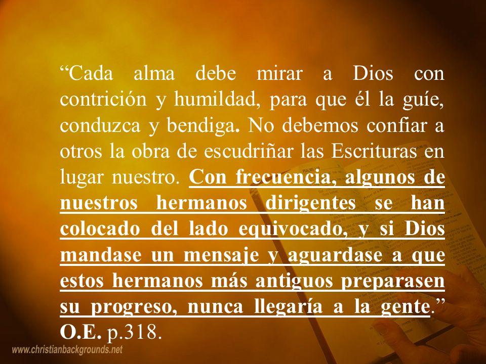 Cada alma debe mirar a Dios con contrición y humildad, para que él la guíe, conduzca y bendiga.
