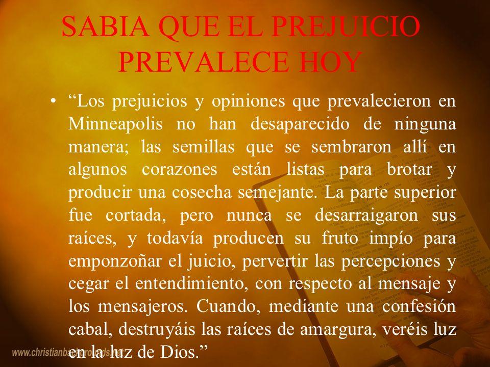 SABIA QUE EL PREJUICIO PREVALECE HOY