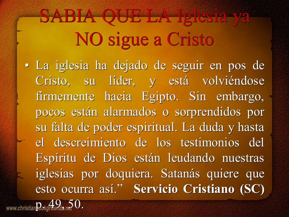 SABIA QUE LA Iglesia ya NO sigue a Cristo