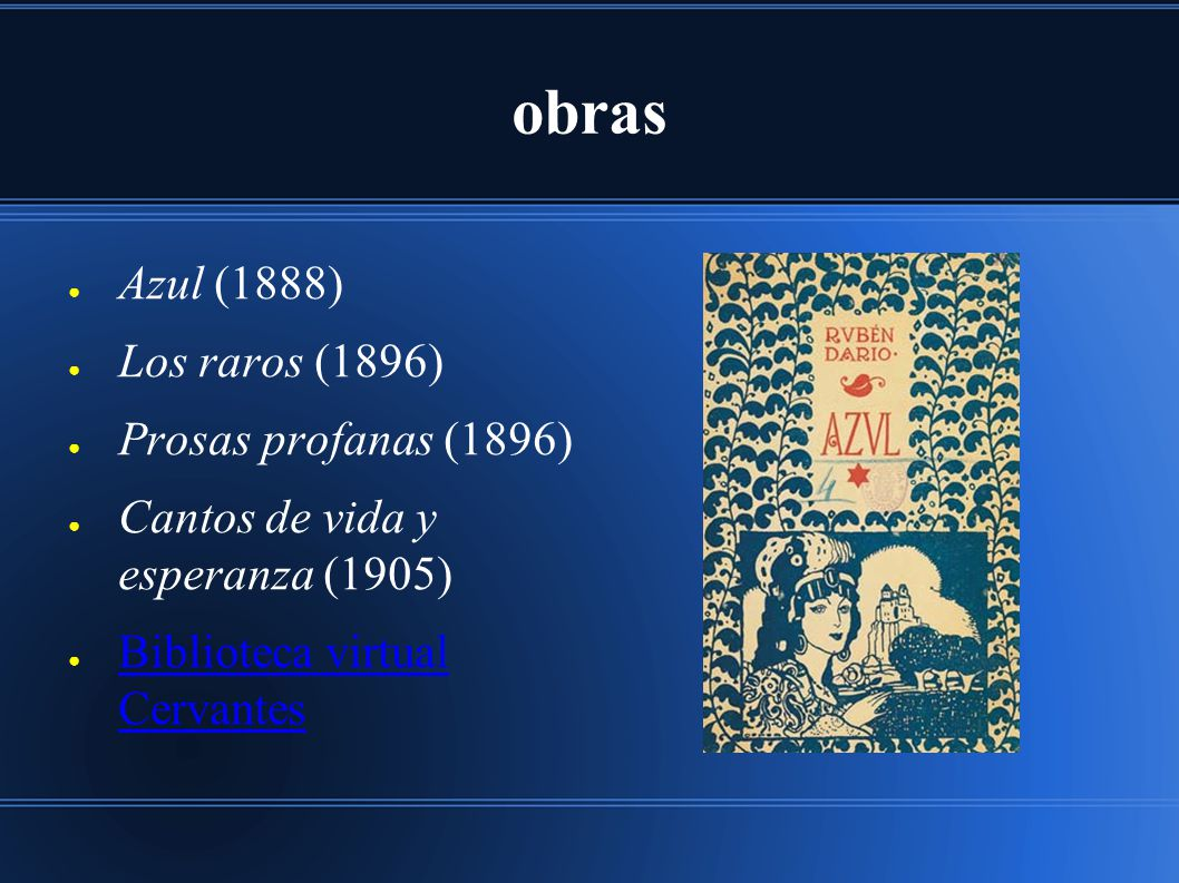 obras Azul (1888) Los raros (1896) Prosas profanas (1896)