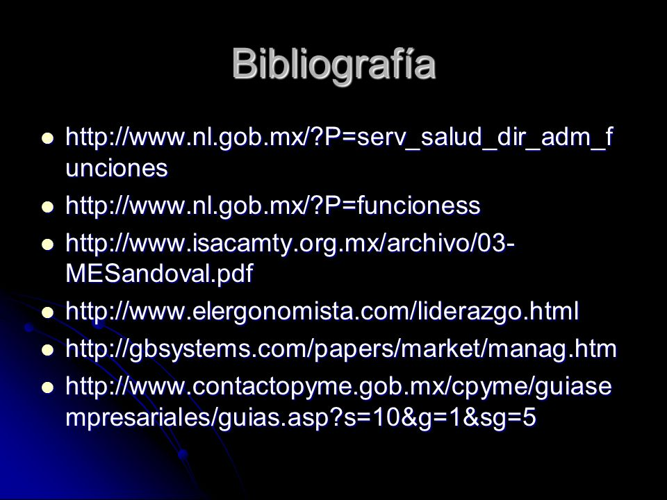 Bibliografía http://www.nl.gob.mx/ P=serv_salud_dir_adm_funciones