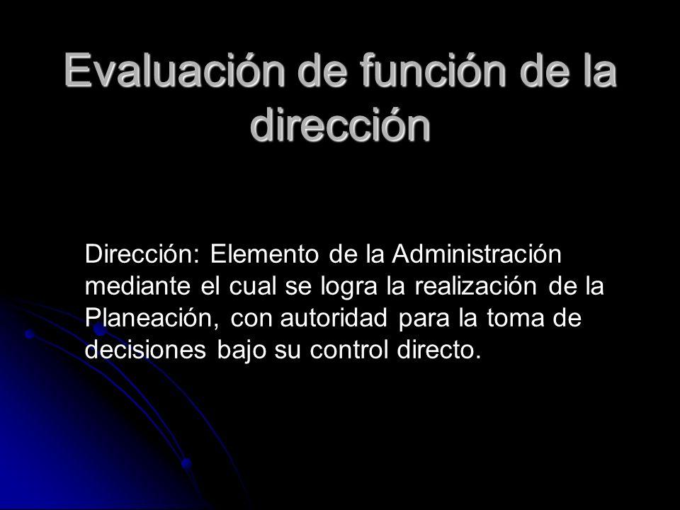 Evaluación de función de la dirección