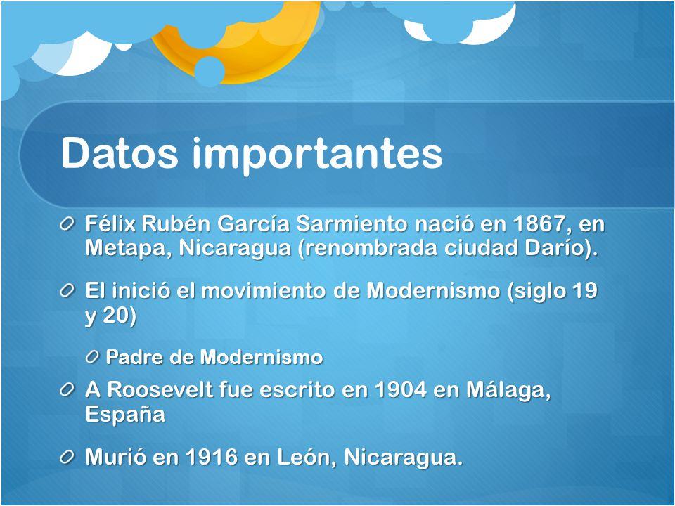 Datos importantes Félix Rubén García Sarmiento nació en 1867, en Metapa, Nicaragua (renombrada ciudad Darío).