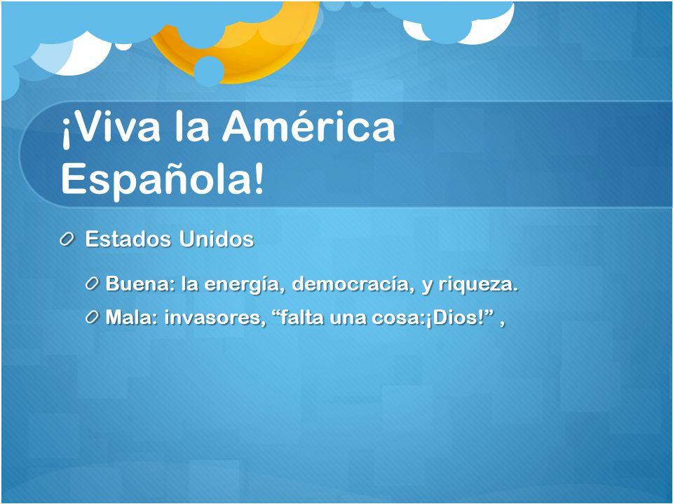 ¡Viva la América Española!