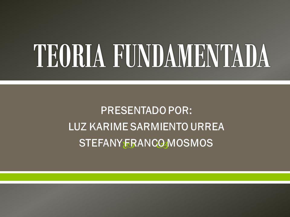 PRESENTADO POR: LUZ KARIME SARMIENTO URREA STEFANY FRANCO MOSMOS