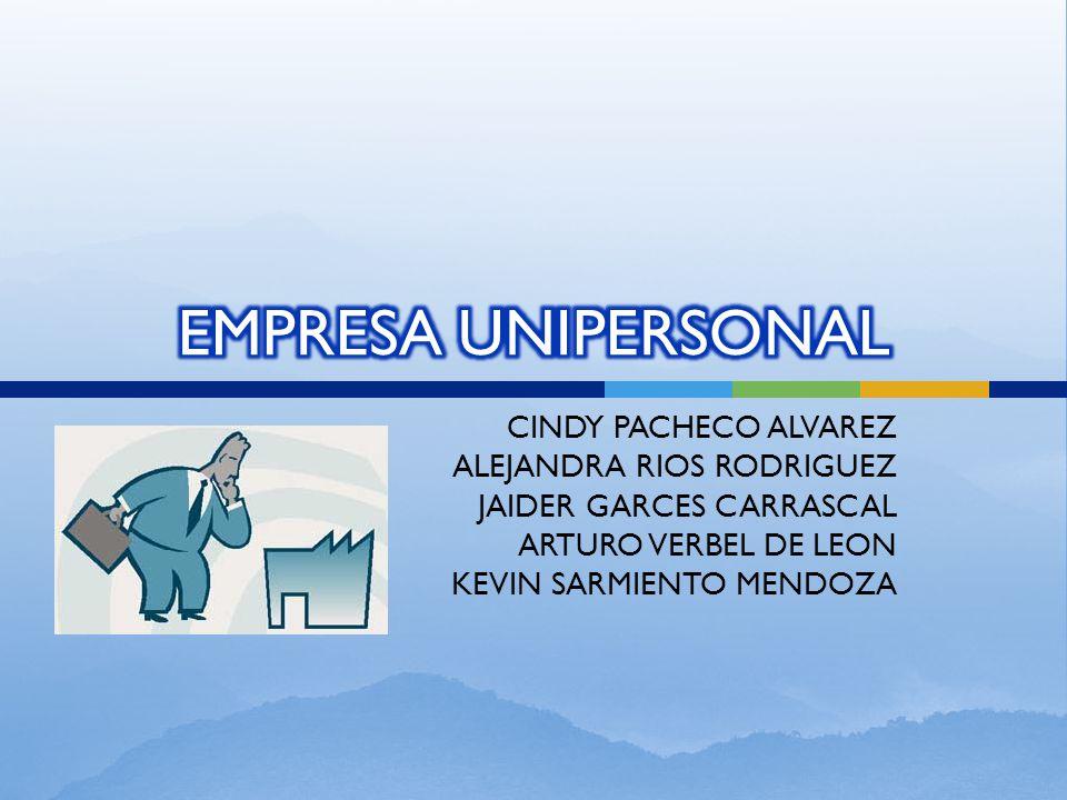EMPRESA UNIPERSONAL CINDY PACHECO ALVAREZ ALEJANDRA RIOS RODRIGUEZ