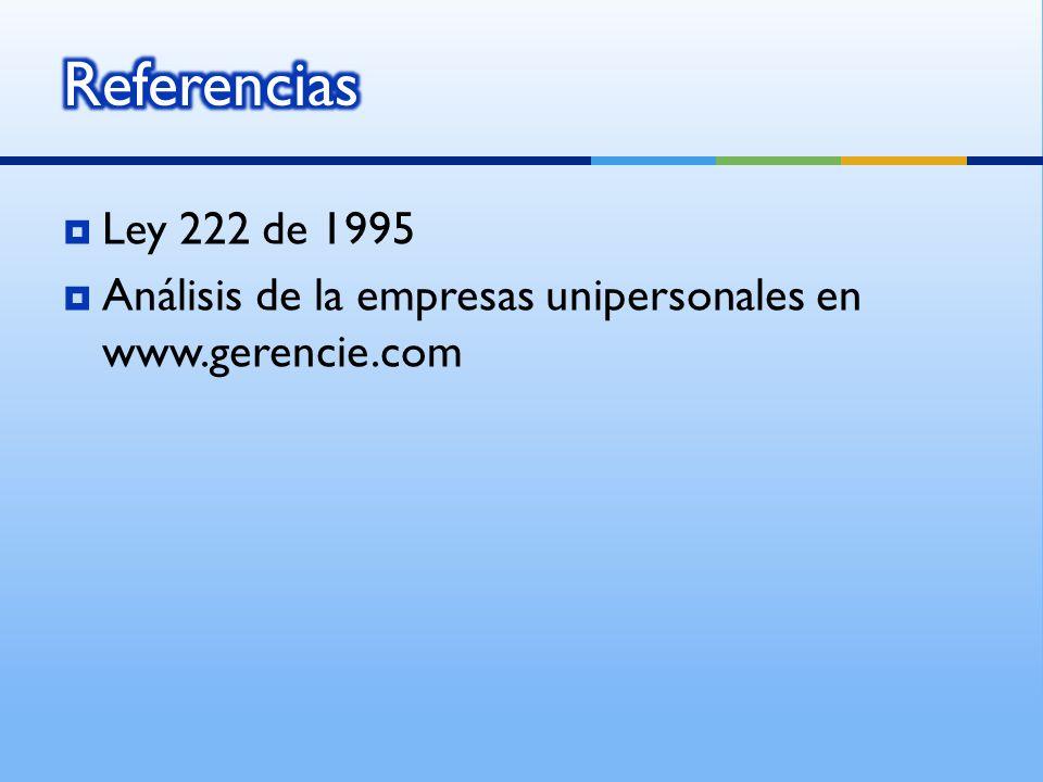 Referencias Ley 222 de 1995 Análisis de la empresas unipersonales en www.gerencie.com
