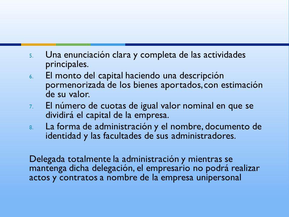 Una enunciación clara y completa de las actividades principales.