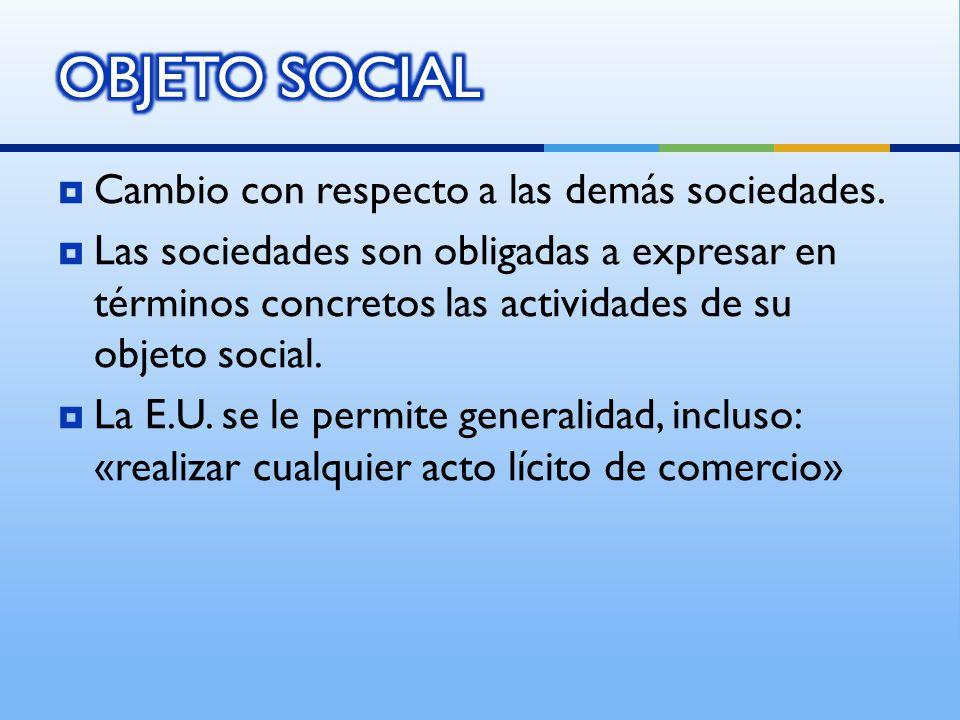 OBJETO SOCIAL Cambio con respecto a las demás sociedades.