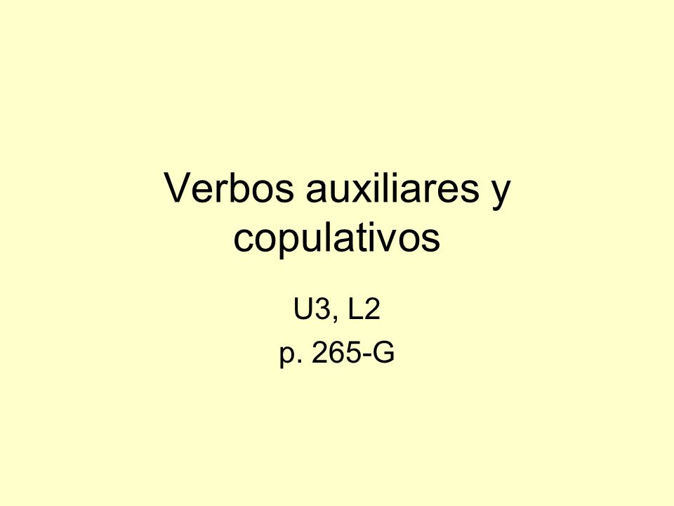 Verbos auxiliares y copulativos