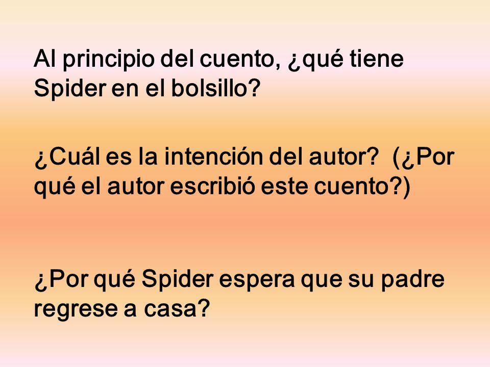 Al principio del cuento, ¿qué tiene Spider en el bolsillo