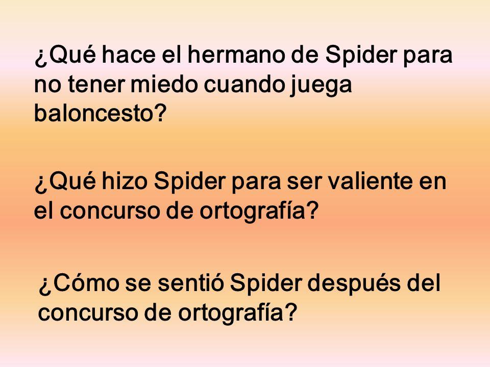¿Qué hace el hermano de Spider para no tener miedo cuando juega baloncesto
