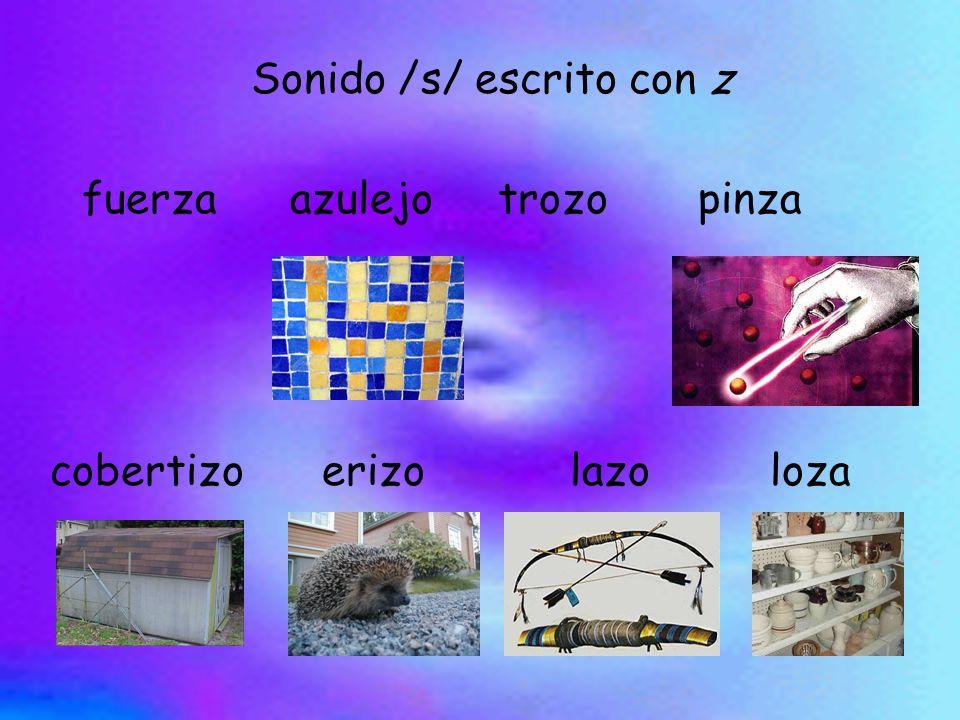 Sonido /s/ escrito con z