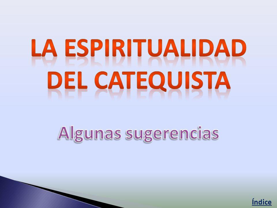 La espiritualidad Del catequista