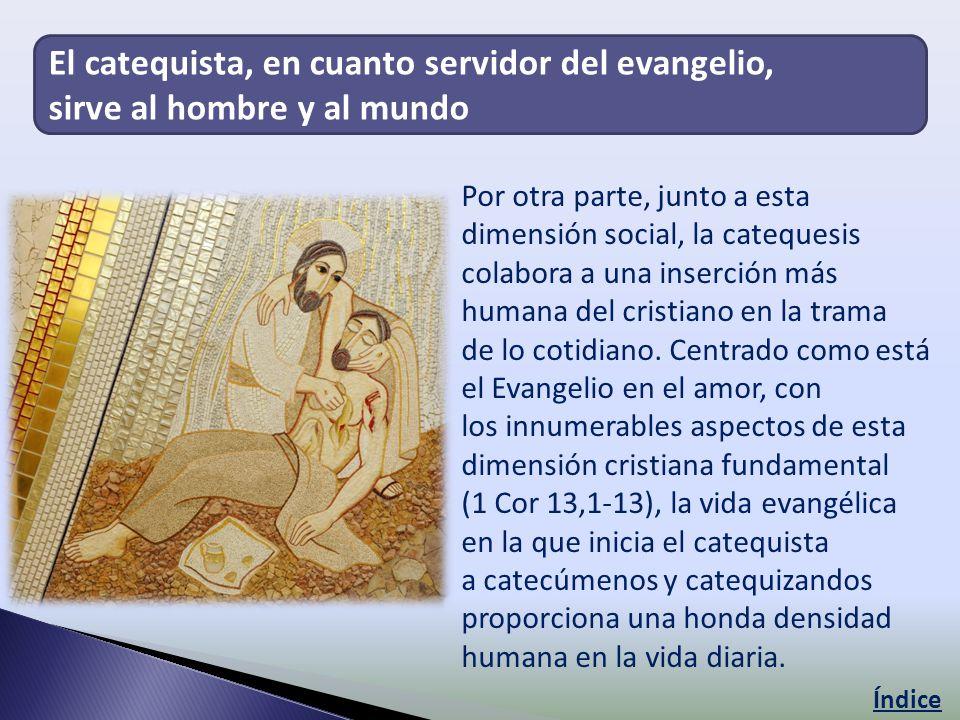 El catequista, en cuanto servidor del evangelio,