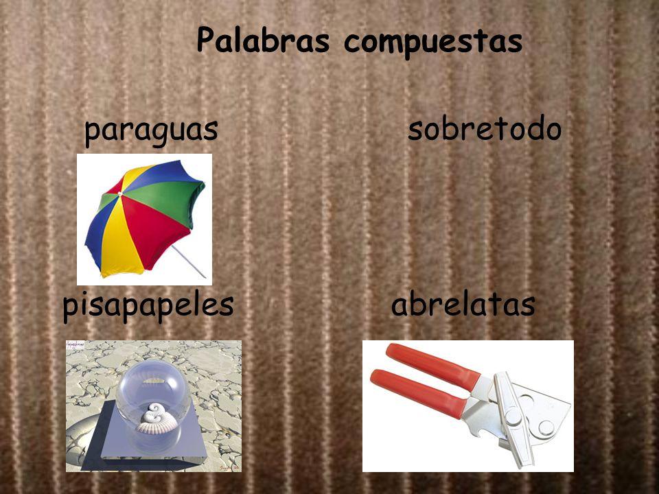 Palabras compuestas paraguas sobretodo pisapapeles abrelatas