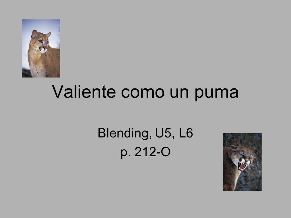 Valiente como un puma Blending, U5, L6 p. 212-O