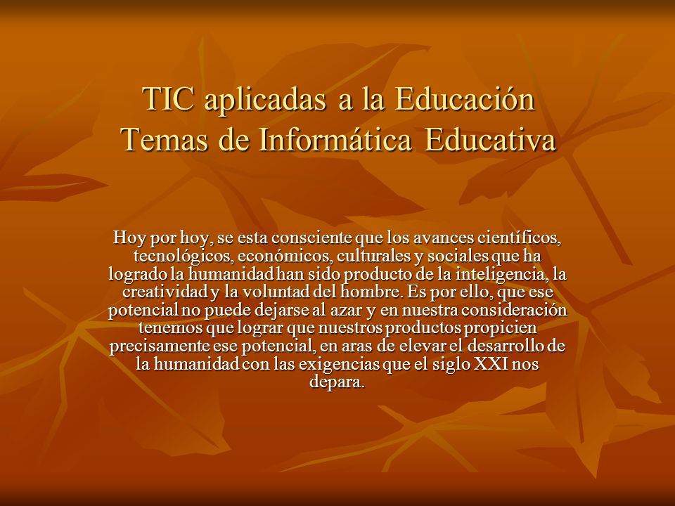 TIC aplicadas a la Educación Temas de Informática Educativa