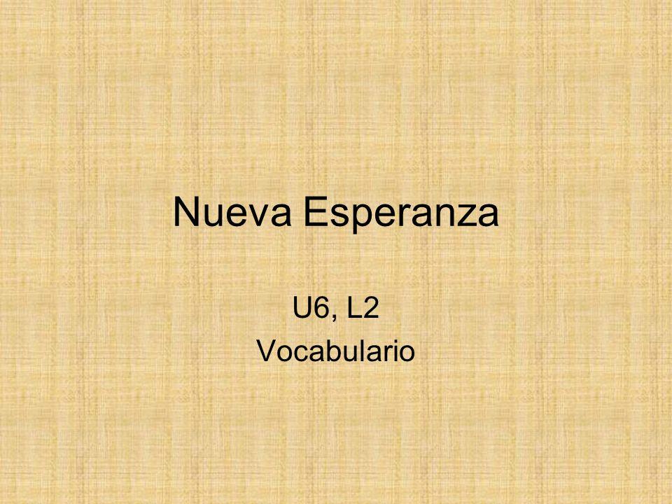 Nueva Esperanza U6, L2 Vocabulario