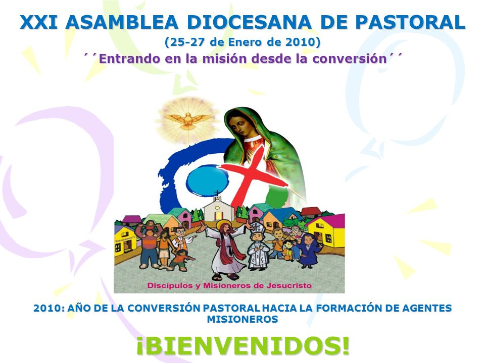 ¡BIENVENIDOS! XXI ASAMBLEA DIOCESANA DE PASTORAL