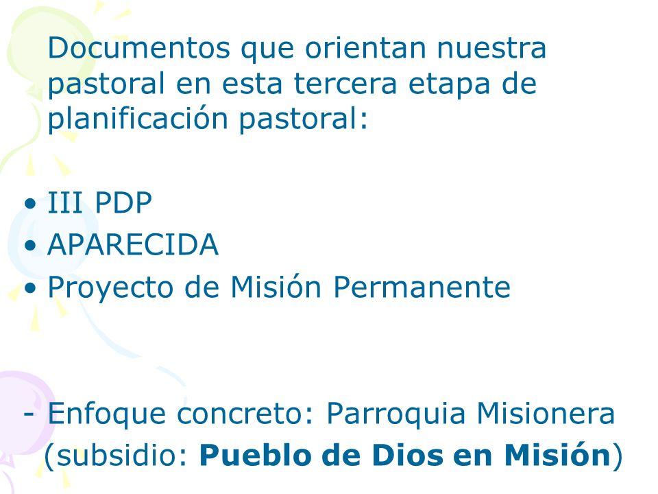 Documentos que orientan nuestra pastoral en esta tercera etapa de planificación pastoral: