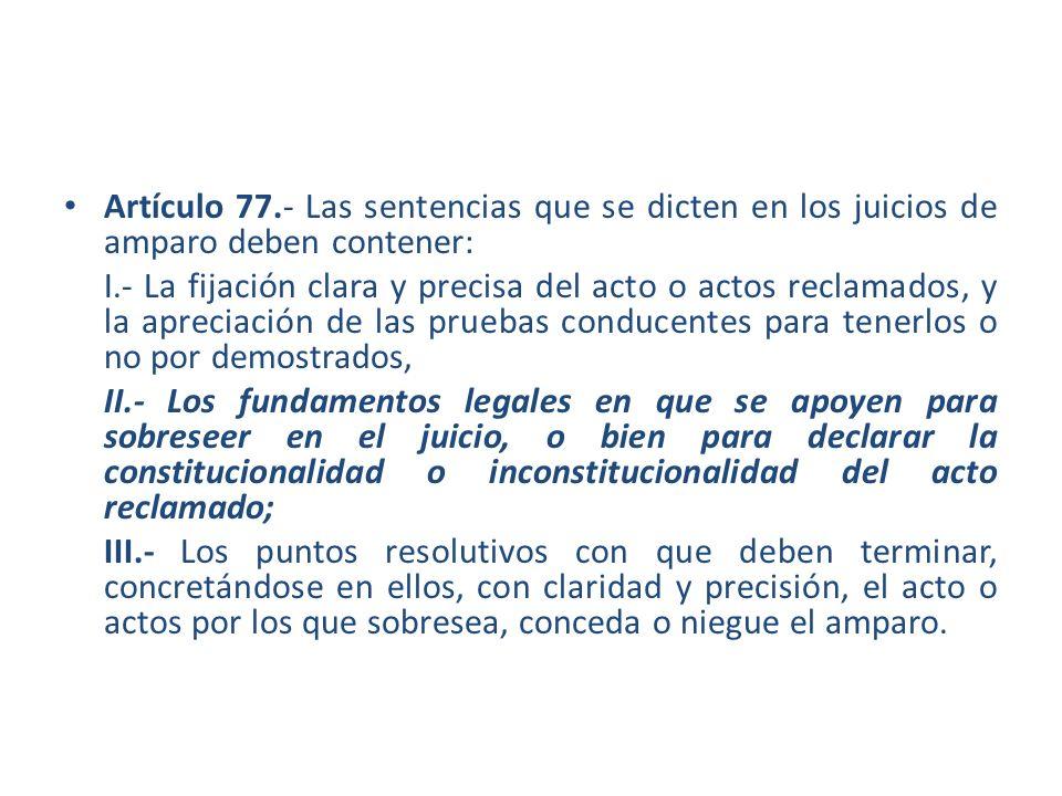 Artículo 77.- Las sentencias que se dicten en los juicios de amparo deben contener:
