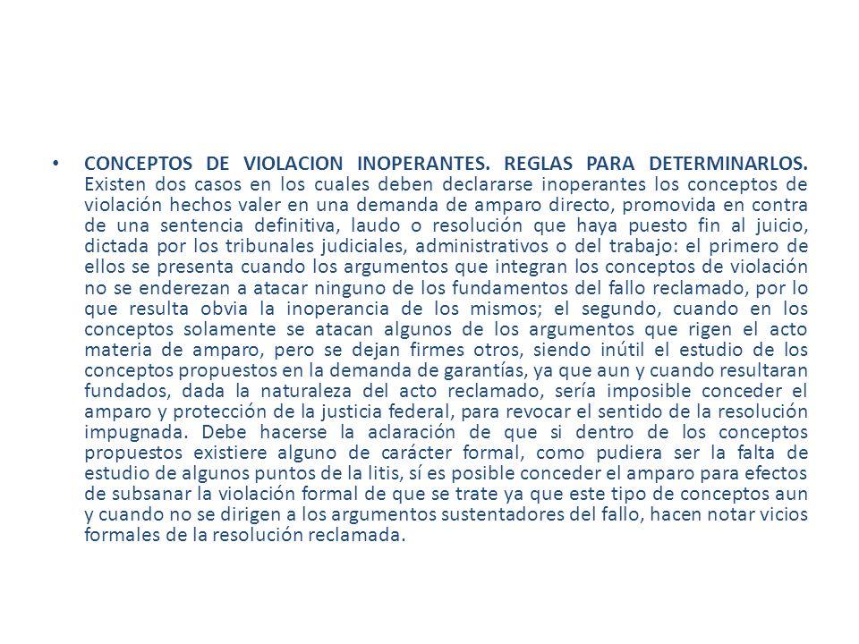 CONCEPTOS DE VIOLACION INOPERANTES. REGLAS PARA DETERMINARLOS