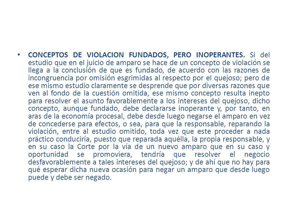 CONCEPTOS DE VIOLACION FUNDADOS, PERO INOPERANTES