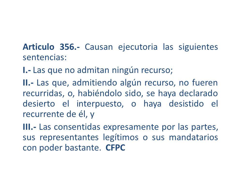 Articulo 356. - Causan ejecutoria las siguientes sentencias: I