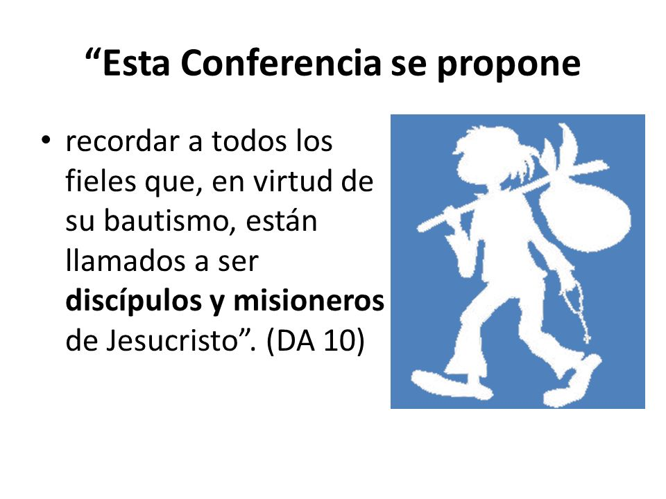 Esta Conferencia se propone