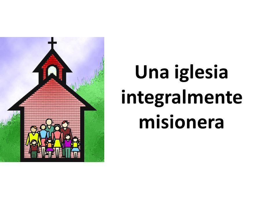 Una iglesia integralmente misionera