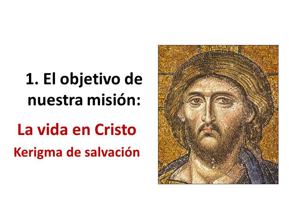 1. El objetivo de nuestra misión: