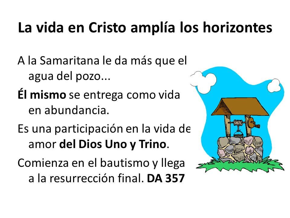 La vida en Cristo amplía los horizontes
