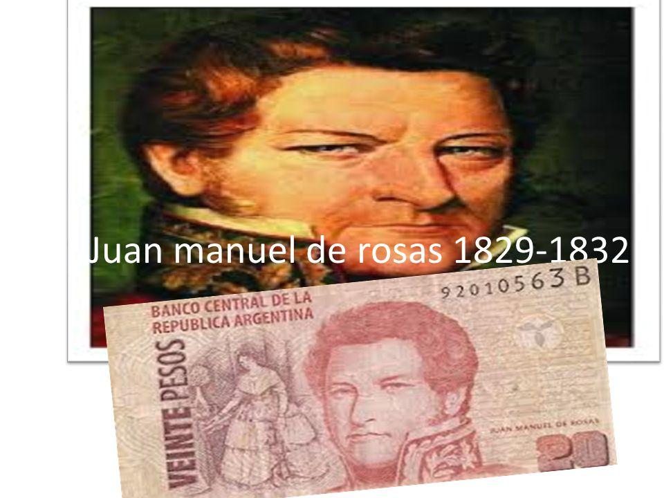 Juan manuel de rosas 1829-1832